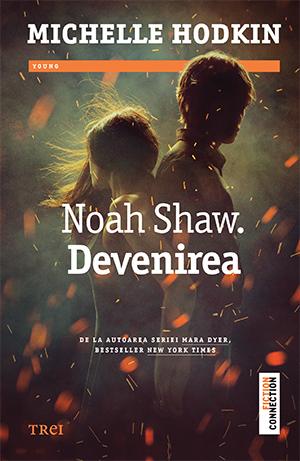 Noah Shaw. Devenirea deMichelle Hodkin