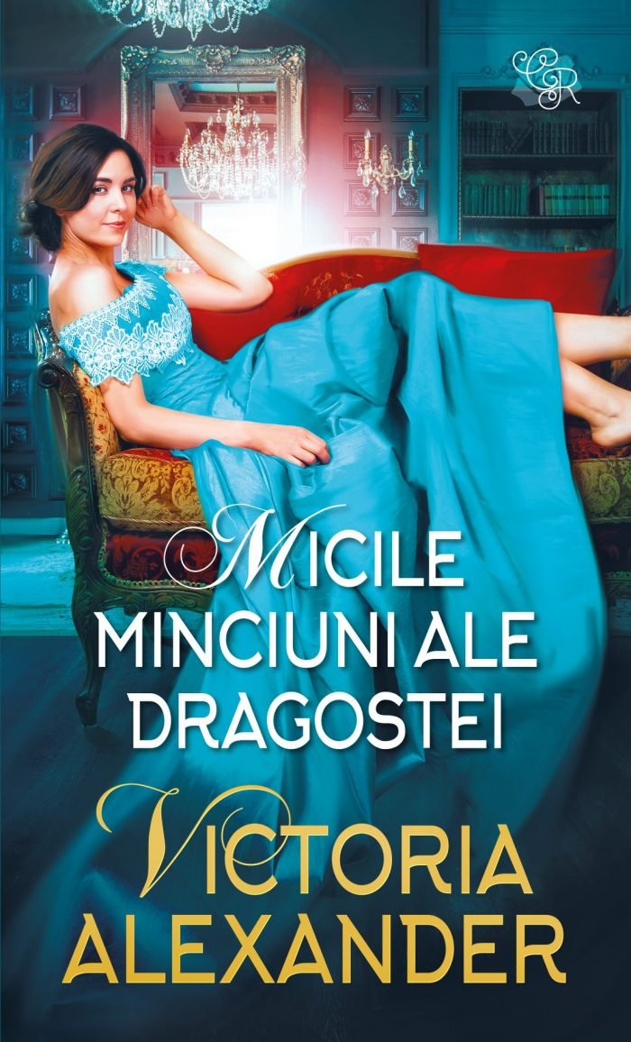 Micile minciuni ale dragostei de Victoria Alexander - Colecția Cărți Romantice ianuarie 2021