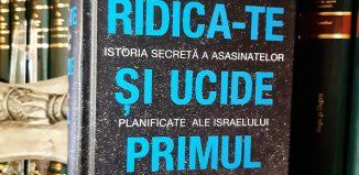 Ridică-te și ucide primul de Ronen Bergman - Editura Rao