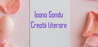 Creații literare Ioana Sandu