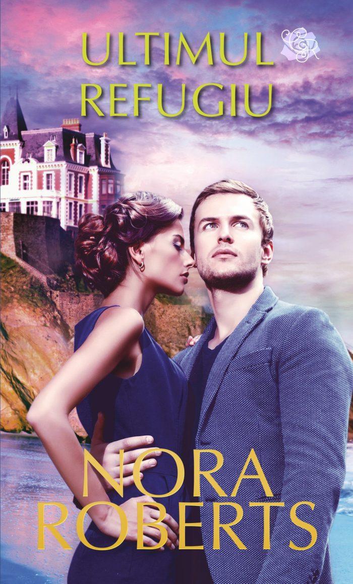 Ultimul refugiu de Nora Roberts - Colecția Cărți Romantice martie 2021
