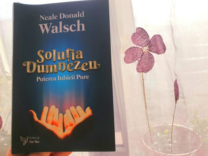 Soluția Dumnezeu de Neale Donald Walsch - Editura For You