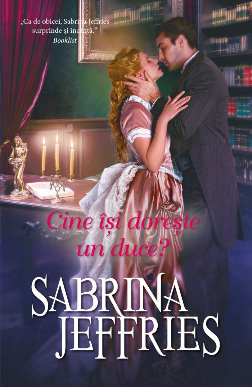 Cine își dorește un duce? de Sabrina Jeffries - Colecția Iubiri de poveste martie 2021