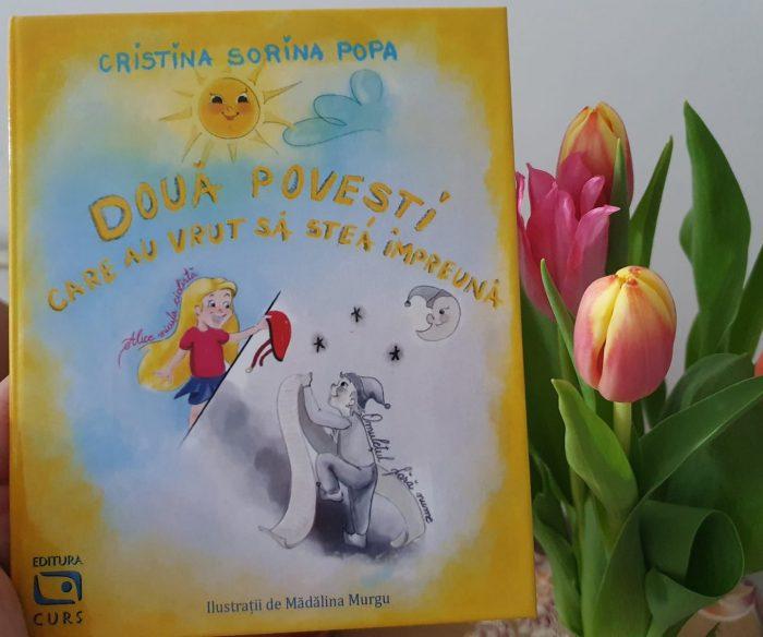 Două povești care au vrut să stea împreună de Cristina Sorina Popa