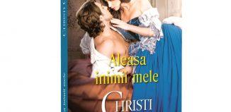 Aleasa inimii mele de Christi Caldwell - Colecția Iubiri de poveste martie 2021
