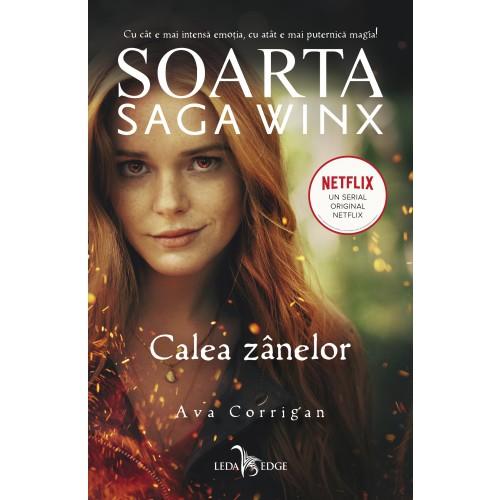 Soarta: Saga Winx. Calea Zânelor de Ava Corrigan - Leda Edge/Corint