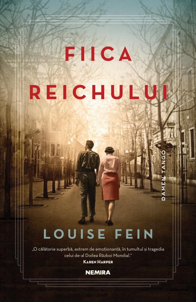 Fiica Reichului de Louise Fein - Editura Nemira