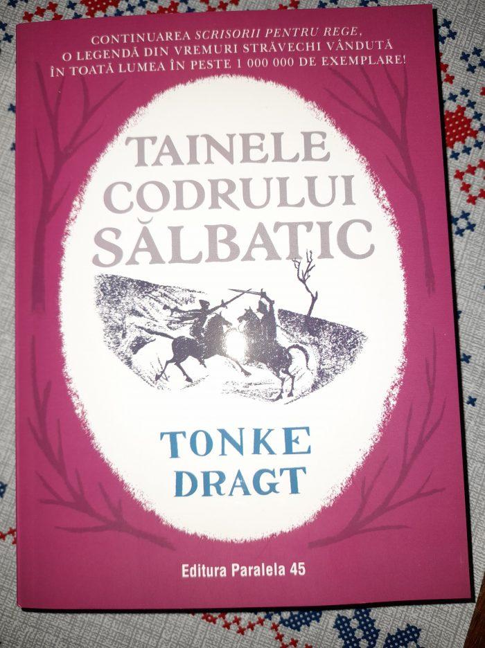 Tainele Codrului Sălbatic de Tonke Dragt - Editura Paralela 45