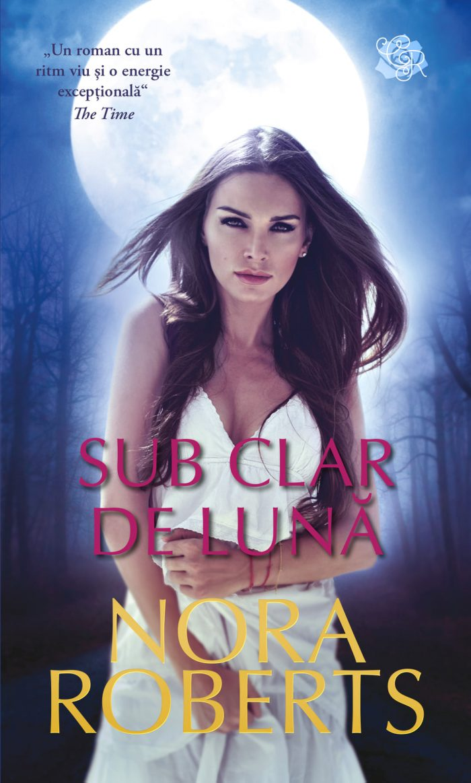 Sub clar de lună de Nora Roberts - Colectia Cărți Romantice aprilie 2021