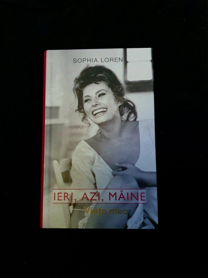 Sophia Loren - Ieri, azi, mâine - Viața mea - Editura Rao