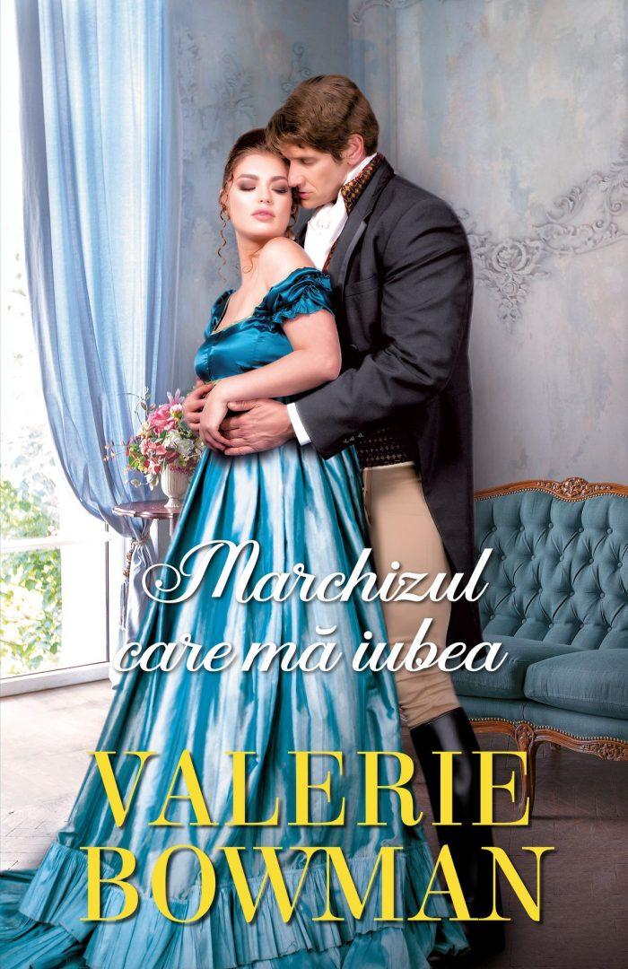 Marchizul care mă iubea de Valerie Bowman - Colecția Iubiri de poveste
