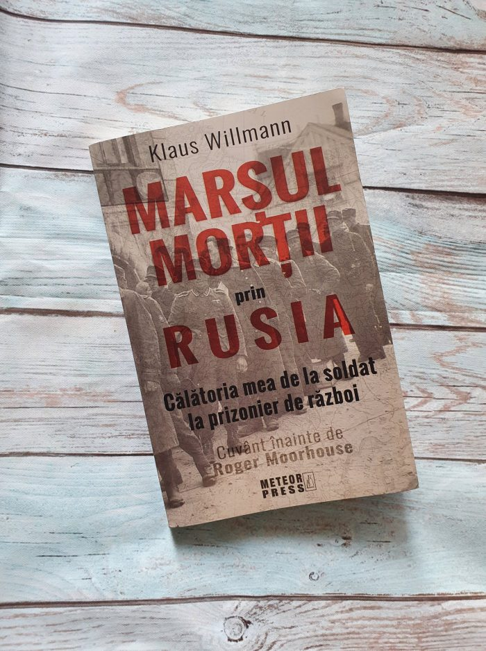 Marșul morții prin Rusia-Călătoria mea de la soldat la prizonier de război de Klaus Willmann - Meteor Press - recenzie