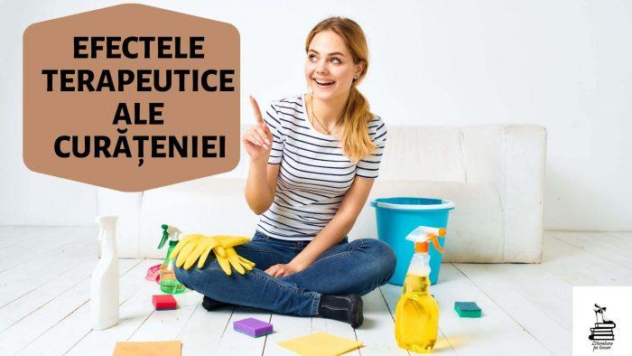 Efectele terapeutice ale curățeniei