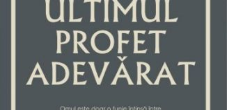 Ultimul profet adevărat de Val Butnaru - Editura Lebăda Neagră