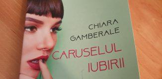 Caruselul iubirii de Chiara Gamberale - Editura Litera - recenzie
