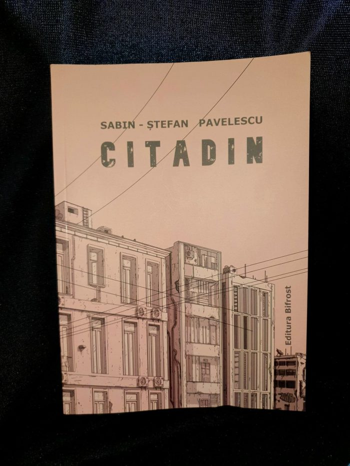 Citadin - Sabin-Ștefan Pavelescu - Editura Bifrost - recenzie