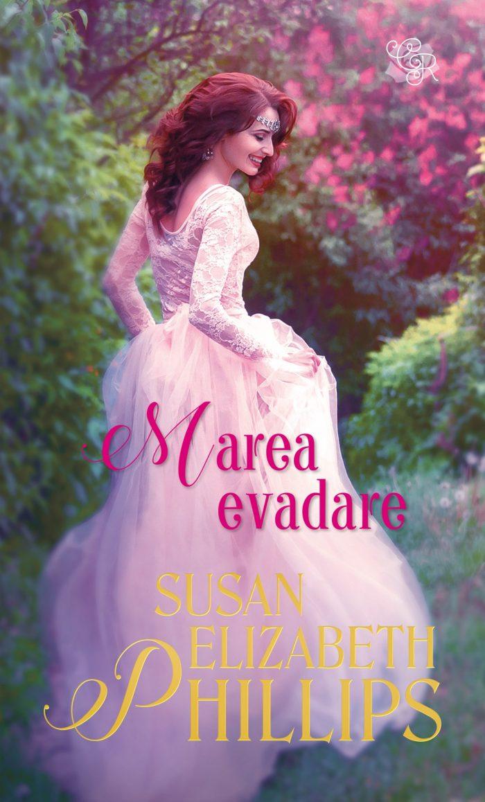 Marea evadare de Susan Elizabeth Phillips - Colecția Cărți Romantice iunie 2021