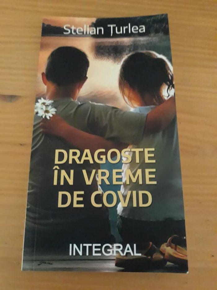 Dragoste în vreme de covid de Stelian Țurlea - Editura Integral - recenzie