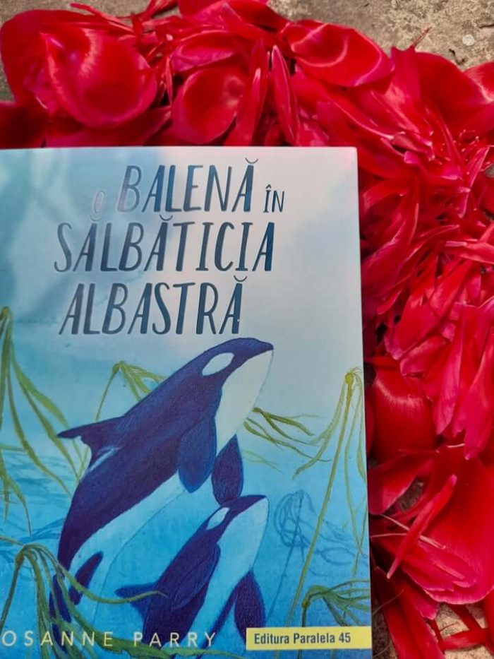O balenă în sălbăticia albastră - Rosanne Parry - Editura Paralela 45 - recenzie