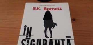 În siguranță de S.K.Barnett - Editura Lebăda Neagră - recenzie