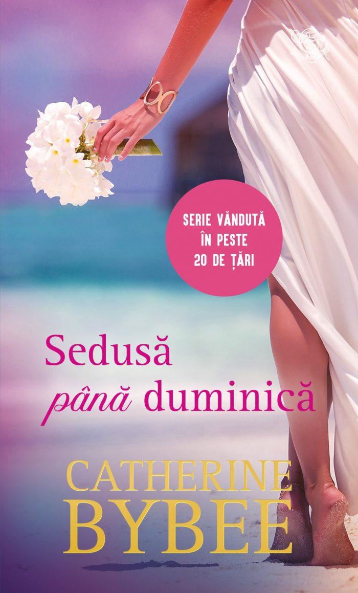 Sedusă până duminică de Catherine Bybee - Colecția Cărți Romantice iulie 2021