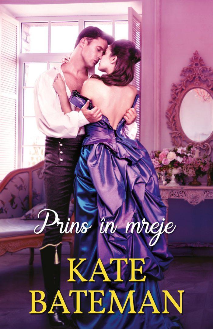 Prins în mreje de Kate Bateman - Colecția Iubiri de poveste iulie 2021
