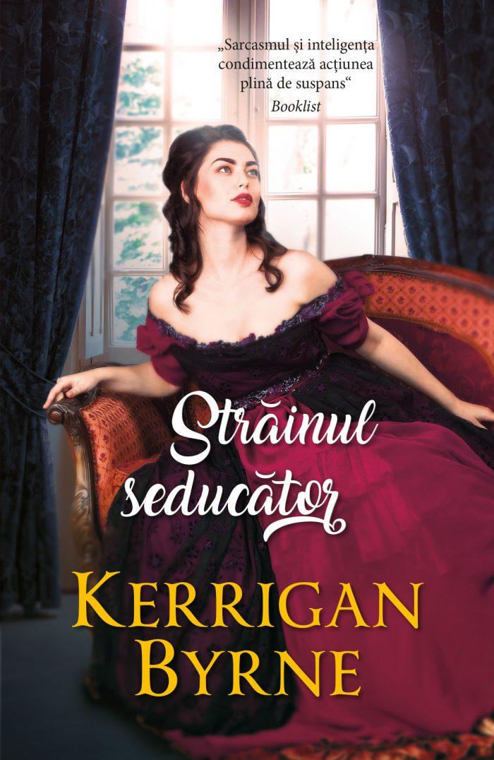 Străinul seducător de Kerrigan Byrne - Colecția Iubiri de poveste iulie 2021