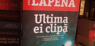 Ultima ei clipă de Shari Lapena - Editura Trei - recenzie