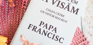 Să reîncepem să visăm: calea către un viitor mai bun- conversații cu Austen Ivereigh - Papa Francisc