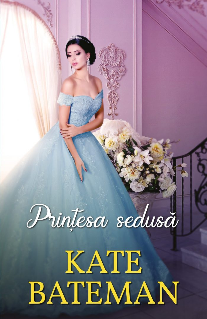 Prințesa sedusă de Kate Bateman - Colecția Iubiri de poveste august 2021