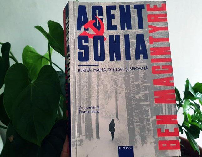 Agent Sonia: iubită, mama, soldat și spioană, de Ben Macintyre - Publisol – recenzie
