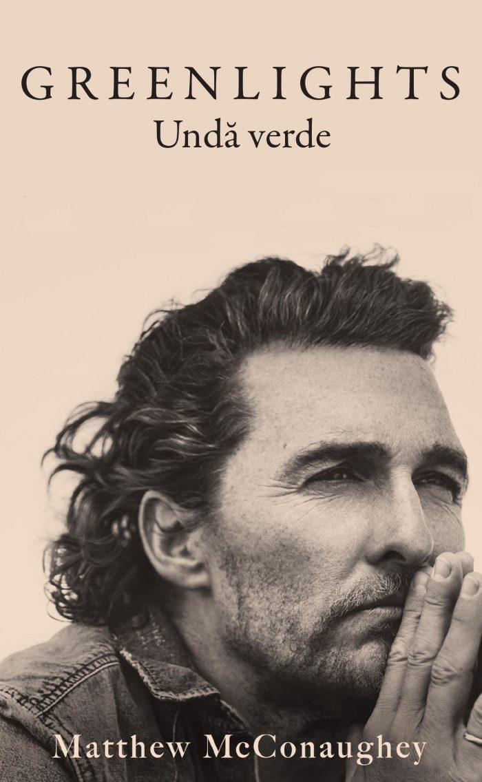 Greenlights - Biografia lui Matthew McConaughey - Editura Rao