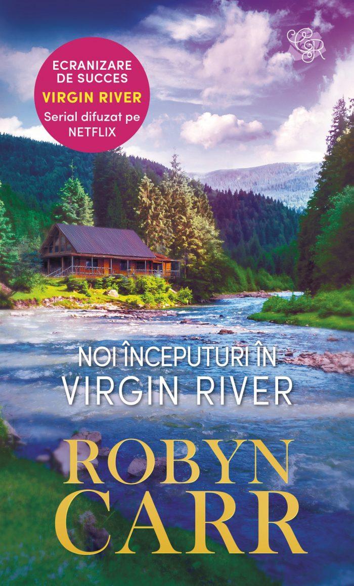 Noi începuturi în Virgin River de Robyn Carr - Colecția Cărți Romantice