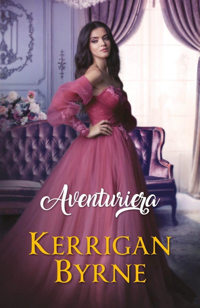 Aventuriera de Kerrigan Byrne - Colecția Iubiri de poveste