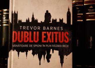 Dublu Exitus. Vânătoare de spioni în plin Război Rece de Trevor Barnes