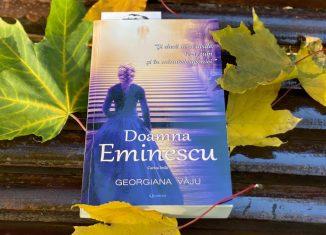 Doamna Eminescu. Cartea întâi, de Georgiana Vâju -recenzie