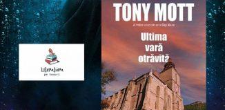 Ultima vară otrăvită - Tony Mott - Editura Tritonic - recenzie